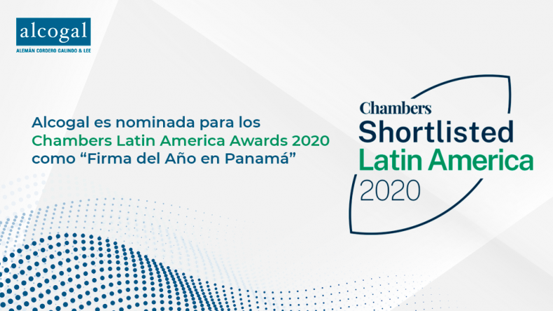 "Alcogal has been shortlisted at the Chambers Latin America Awards 2020 as ""Panama Law Firm of the Year"""